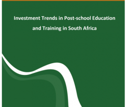 Department of Higher Education and Training (DHET): Investment Trends in Post-School Education and Training in South Africa
